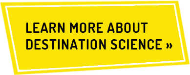 Learn More About Destination Science